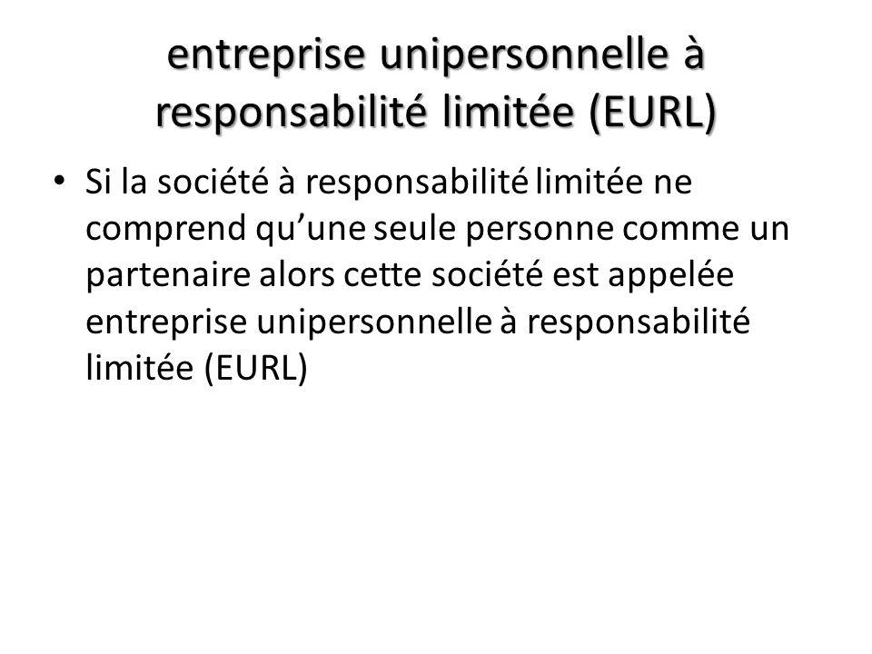 entreprise unipersonnelle à responsabilité limitée (EURL) Si la société à responsabilité limitée ne comprend quune seule personne comme un partenaire