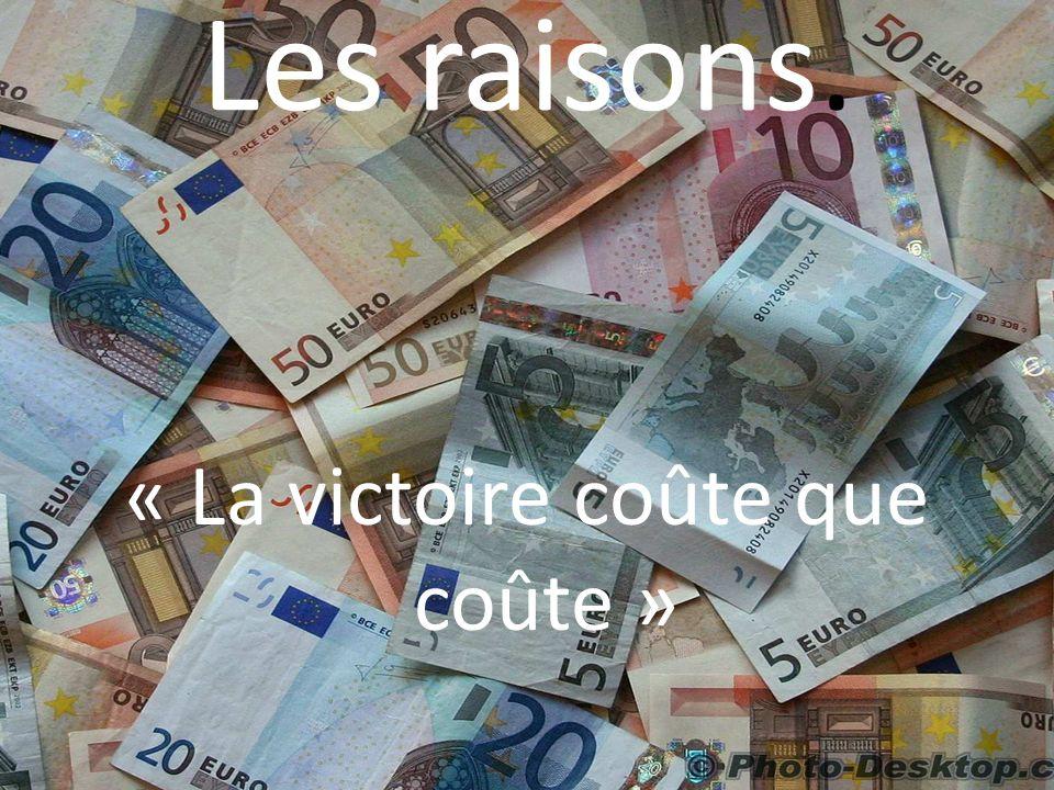 Les raisons. « La victoire coûte que coûte »
