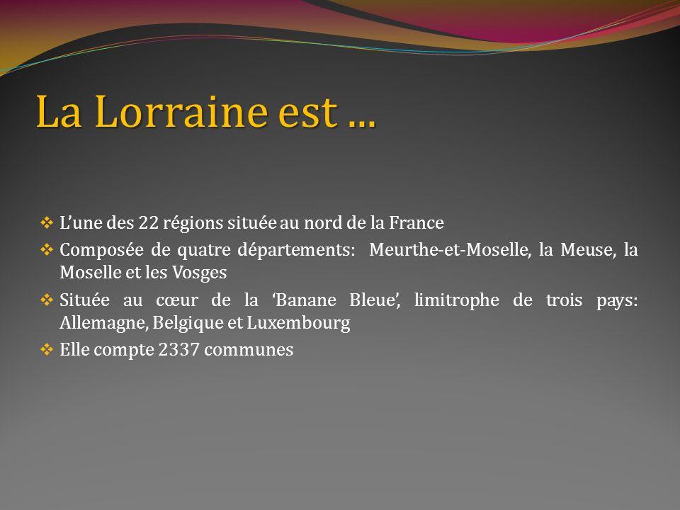 La Lorraine est...