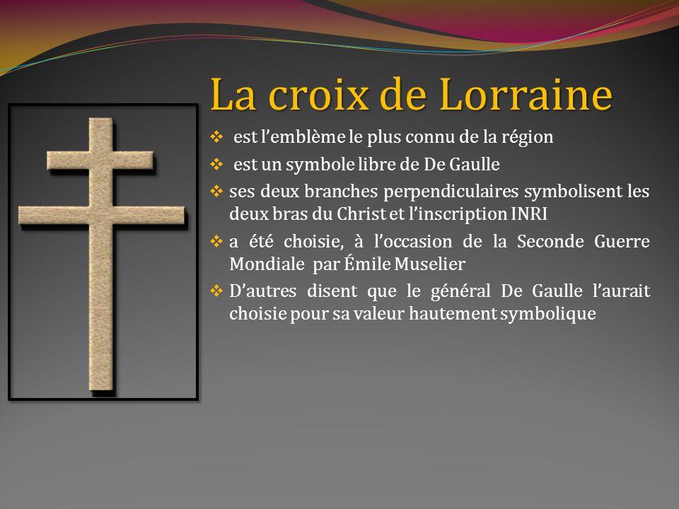 Les emblèmes La croix de la Lorraine Le blason de la Lorraine Le chardon lorrain