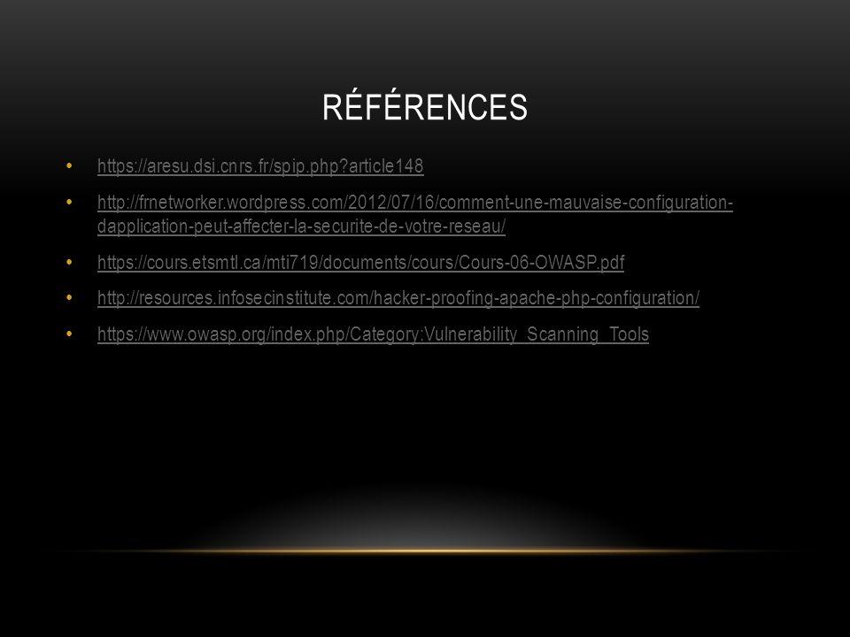 RÉFÉRENCES https://aresu.dsi.cnrs.fr/spip.php?article148 http://frnetworker.wordpress.com/2012/07/16/comment-une-mauvaise-configuration- dapplication-