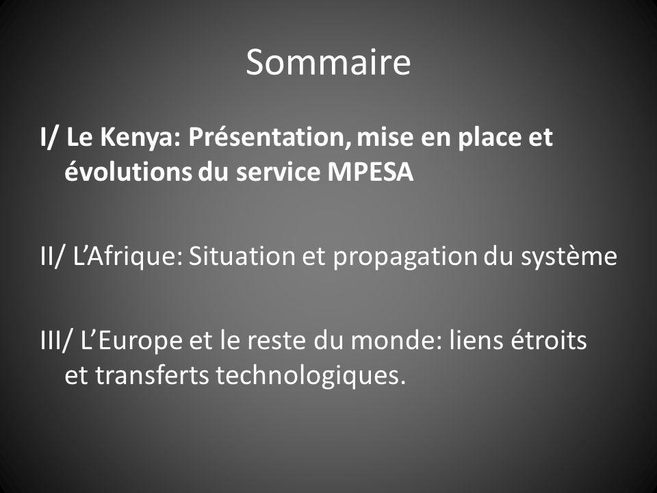 I/ Le Kenya: Présentation, mise en place et évolutions du service MPESA Le Kenya est un pays d Afrique de lest en voie de développement.