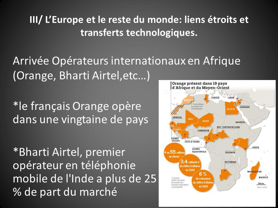 *le français Orange opère dans une vingtaine de pays *Bharti Airtel, premier opérateur en téléphonie mobile de l'Inde a plus de 25 % de part du marché