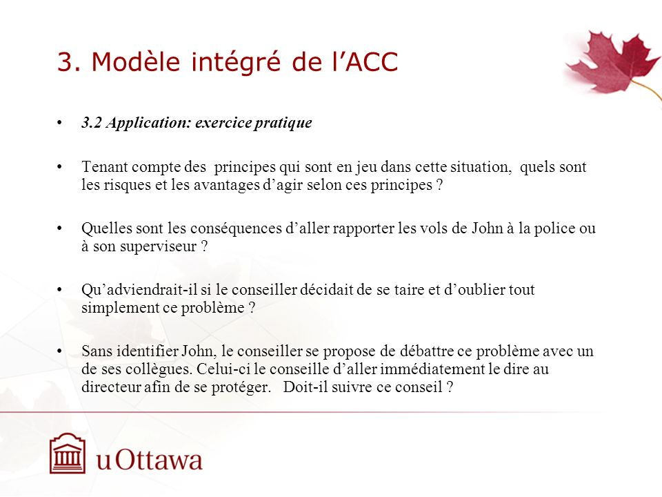 3. Modèle intégré de lACC 3.2 Application: exercice pratique Tenant compte des principes qui sont en jeu dans cette situation, quels sont les risques