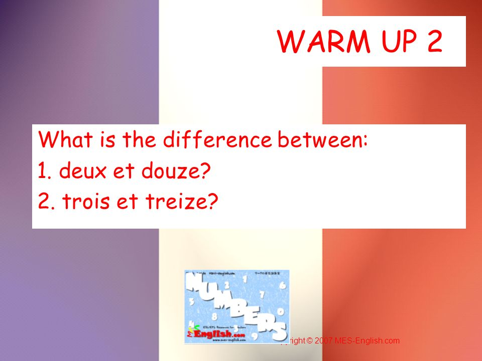 Copyright © 2007 MES-English.com WARM UP 2 What is the difference between: 1.