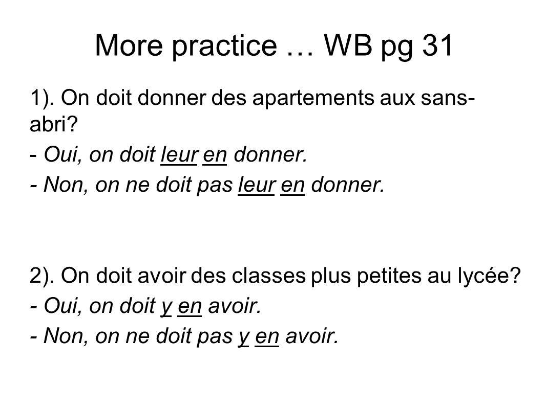 More practice … WB pg 31 1). On doit donner des apartements aux sans- abri.