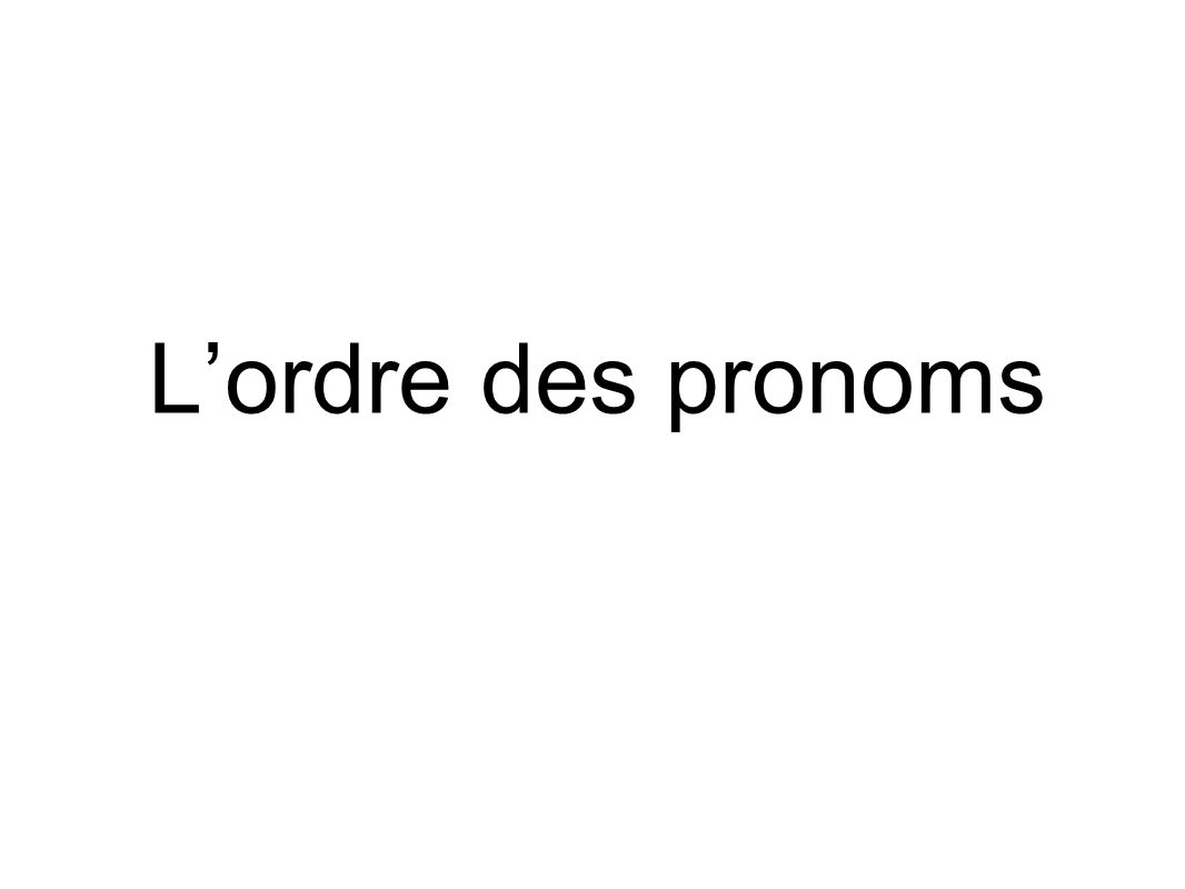 Les pronoms We have already learned several different types of pronouns in French, such as direct object pronouns...
