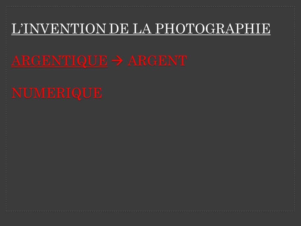 LINVENTION DE LA PHOTOGRAPHIE ARGENTIQUE ARGENT NUMERIQUE
