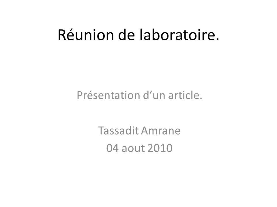 Réunion de laboratoire. Présentation dun article. Tassadit Amrane 04 aout 2010