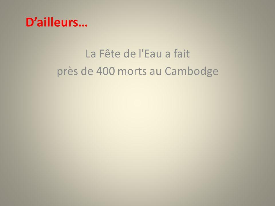 La Fête de l Eau a fait près de 400 morts au Cambodge Dailleurs…