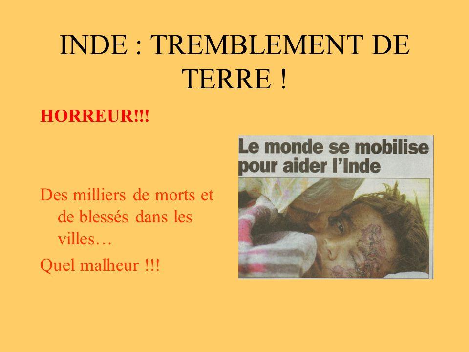 INDE : TREMBLEMENT DE TERRE . HORREUR!!.