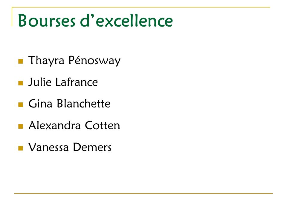 Bourses dexcellence Thayra Pénosway Julie Lafrance Gina Blanchette Alexandra Cotten Vanessa Demers
