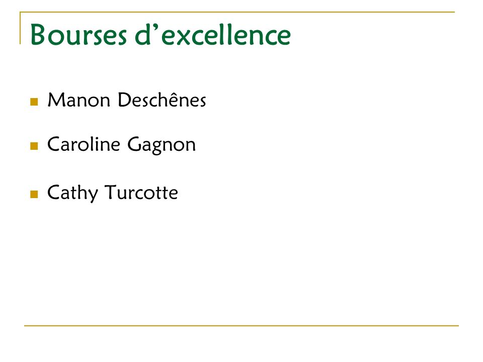Bourses dexcellence Manon Deschênes Caroline Gagnon Cathy Turcotte