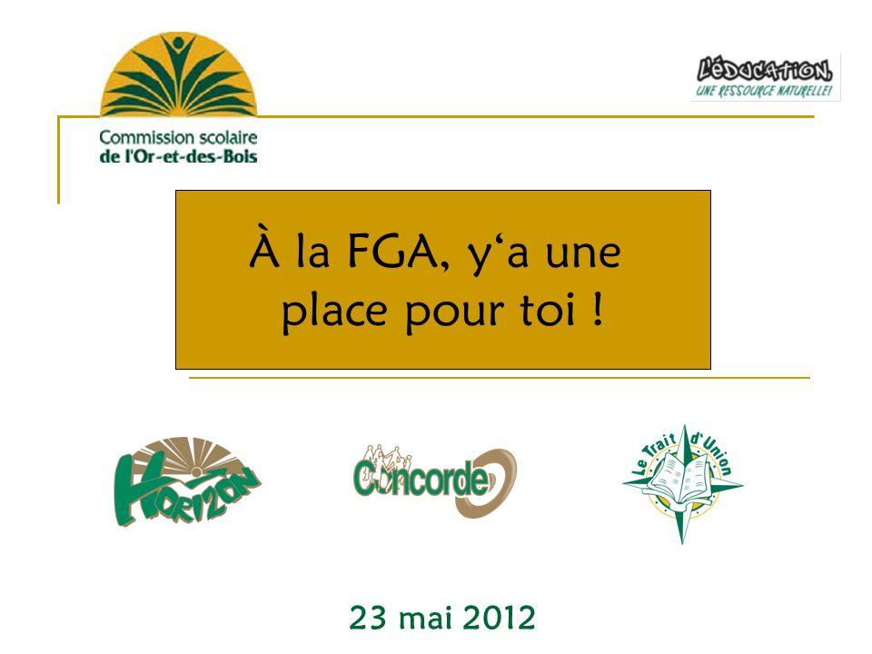 23 mai 2012 À la FGA, ya une place pour toi !