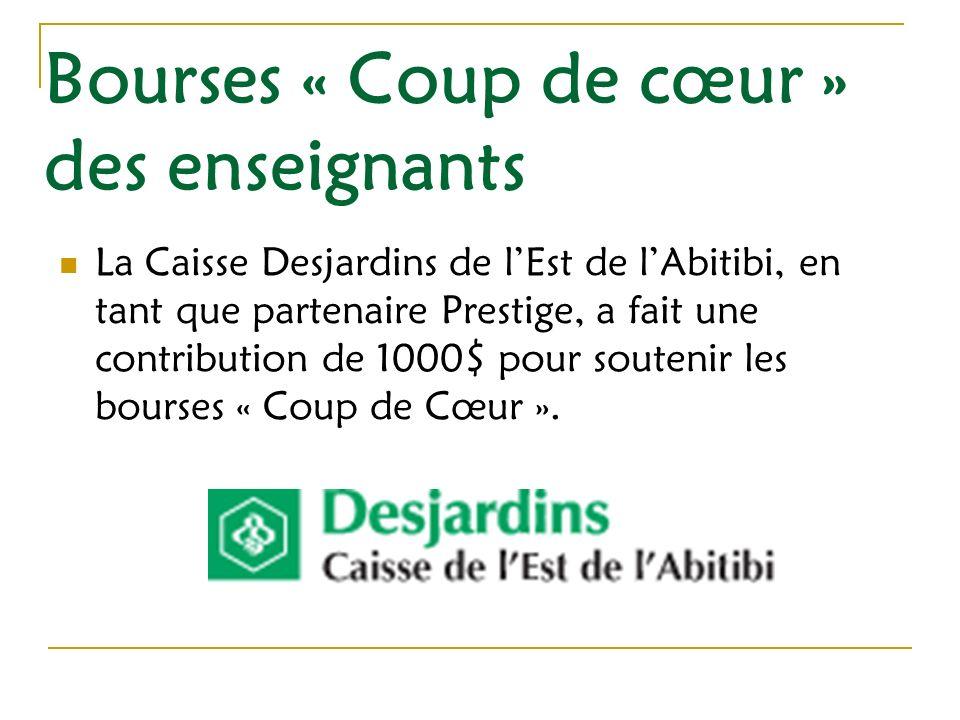 La Caisse Desjardins de lEst de lAbitibi, en tant que partenaire Prestige, a fait une contribution de 1000$ pour soutenir les bourses « Coup de Cœur ».