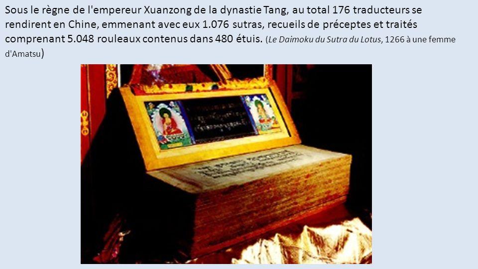 Sous le règne de l'empereur Xuanzong de la dynastie Tang, au total 176 traducteurs se rendirent en Chine, emmenant avec eux 1.076 sutras, recueils de