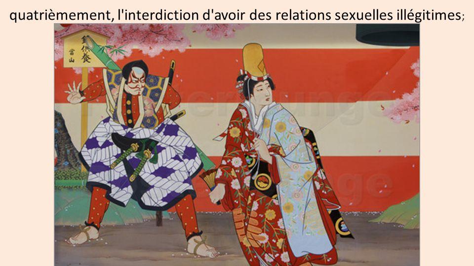 quatrièmement, l'interdiction d'avoir des relations sexuelles illégitimes ;