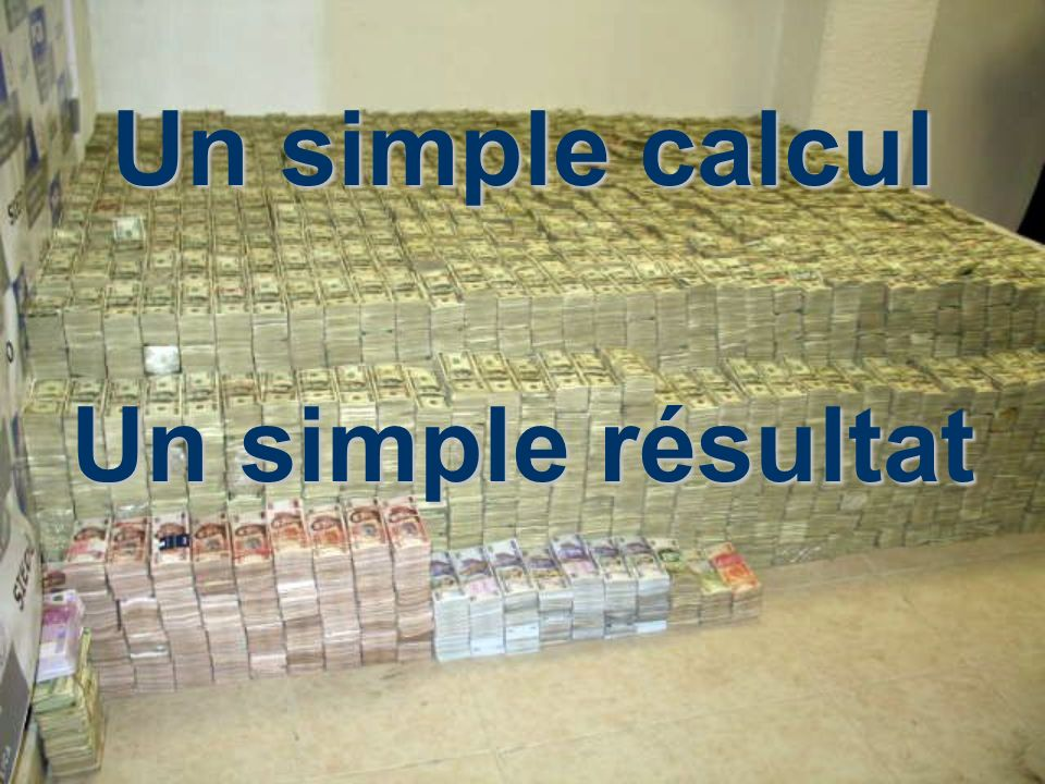 Un simple calcul Un simple résultat