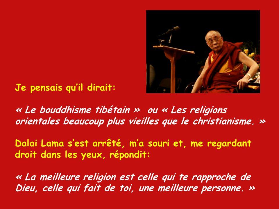 Lors dune discussion sur la religion et la liberté à laquelle le Dalai Lama et moi-même participions, je lui ai posé, un peu malicieusement, une quest