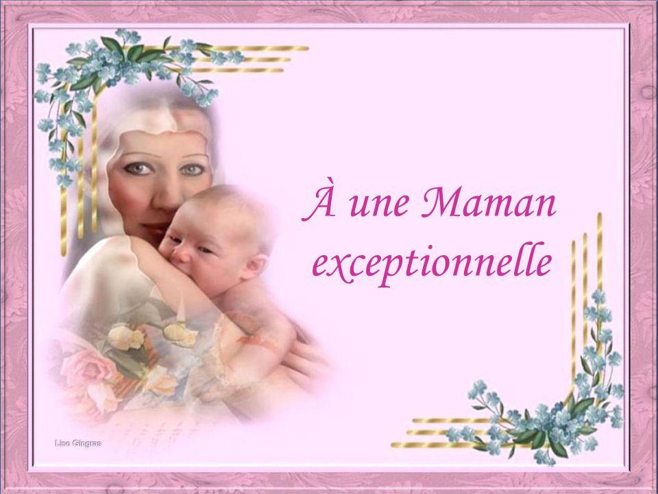 À une Maman exceptionnelle