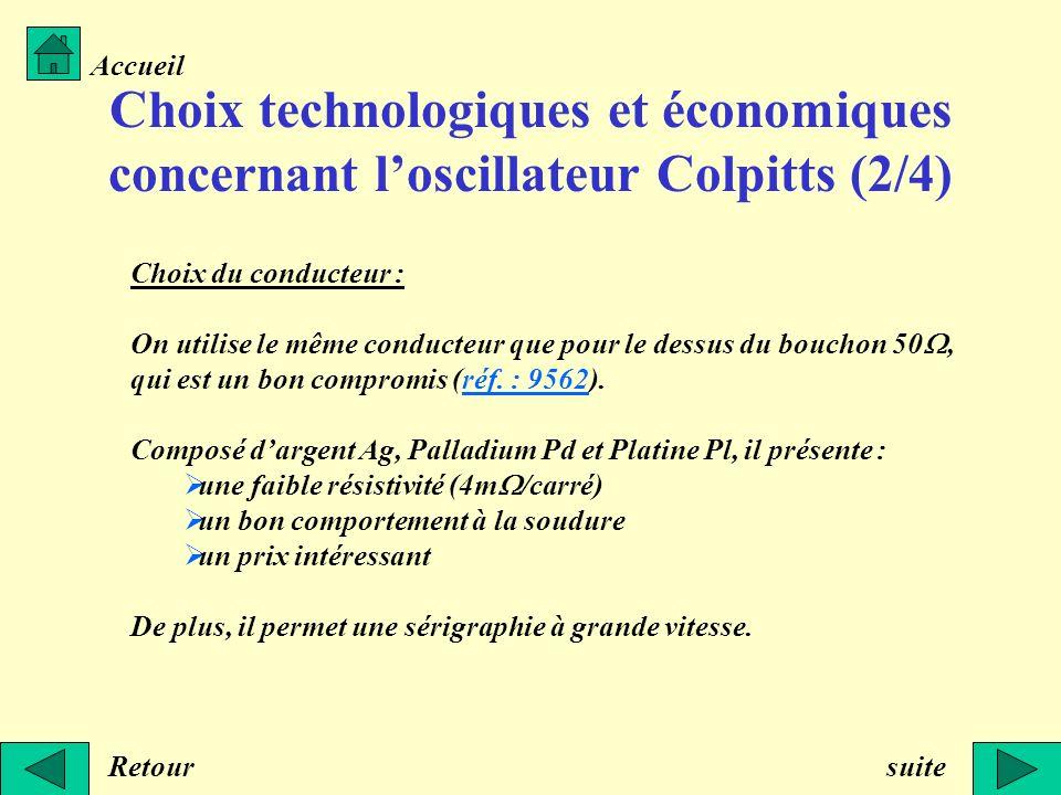 Choix technologiques et économiques concernant loscillateur Colpitts (2/4) Retour Accueil suite Choix du conducteur : On utilise le même conducteur qu