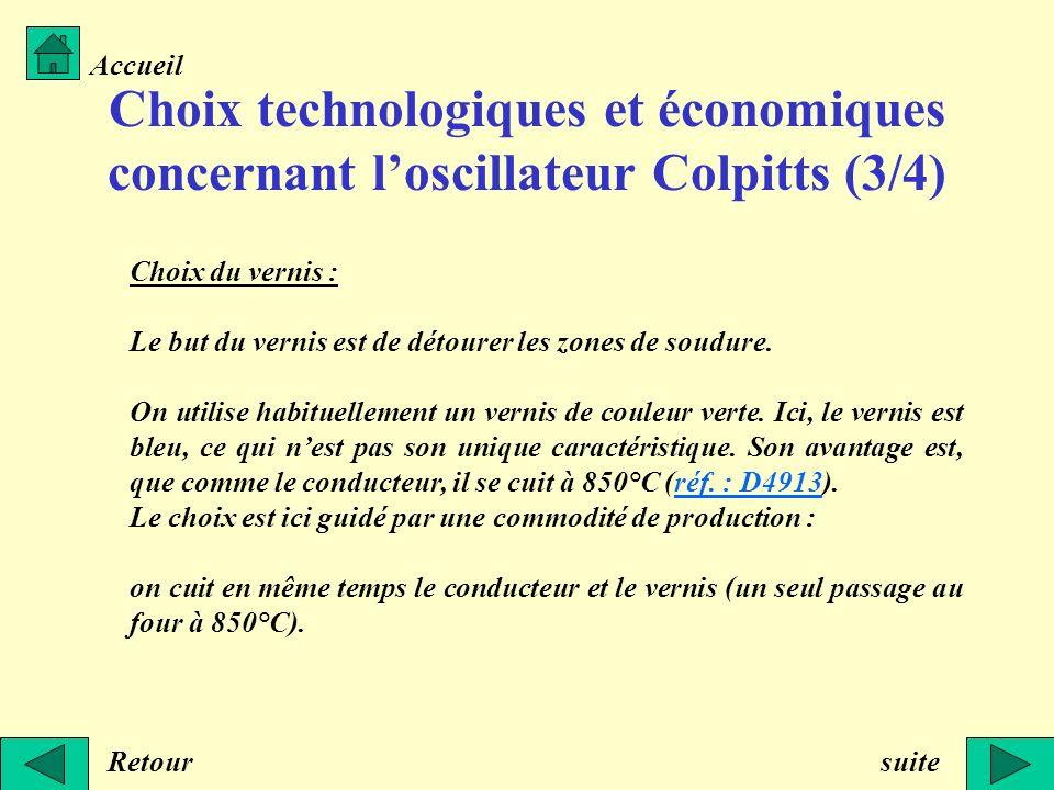 Choix technologiques et économiques concernant loscillateur Colpitts (3/4) Retour Accueil suite Choix du vernis : Le but du vernis est de détourer les