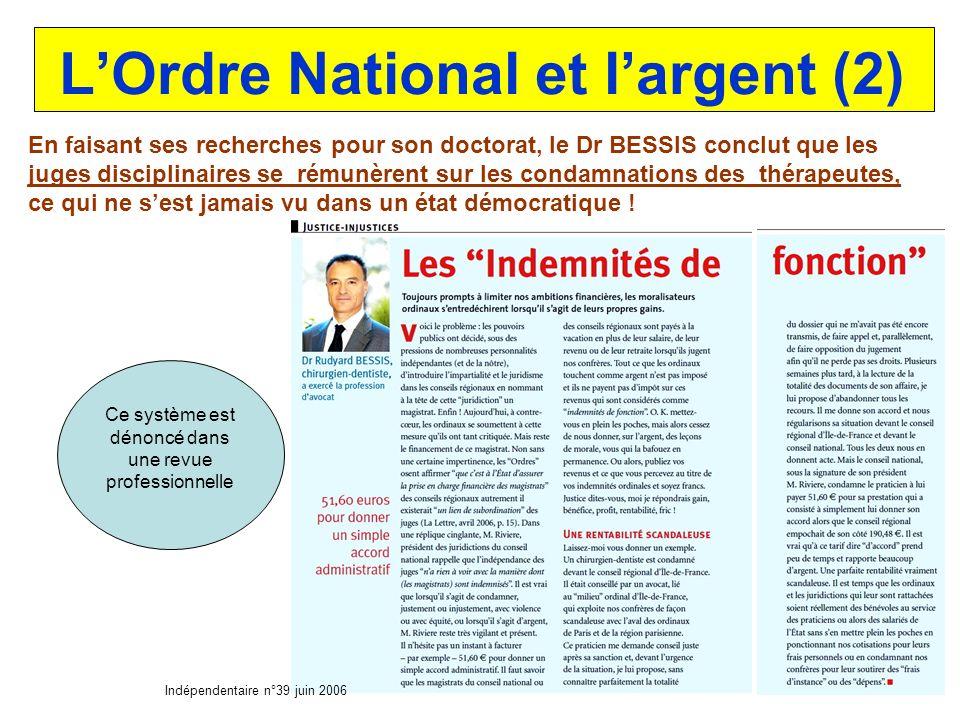 4 membres du CNO en bénéficient ! Dr BOUTEILLE Dr VOLPELIERE Dr COUZINOU Dr MAHE LOrdre National et largent (1) Le Dr BESSIS apprend que des membres d