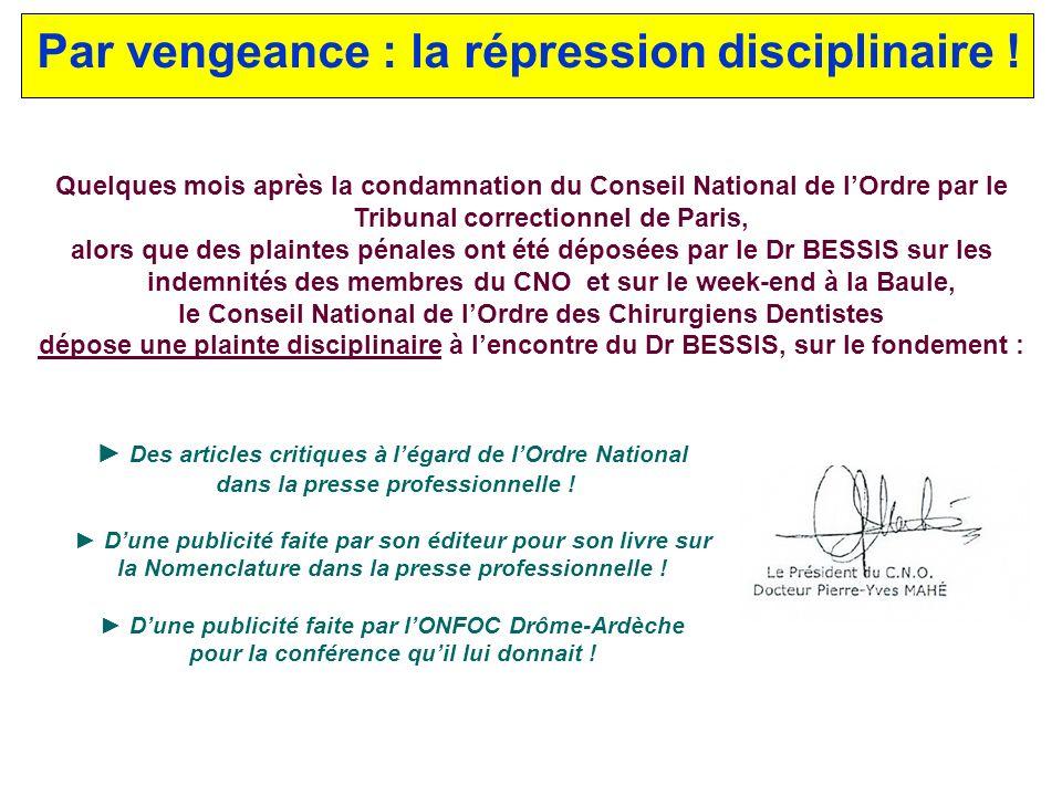 LOrdre et largent (3) Rapport de lIGAS : Les rémunérations ( perçues par les ordinaux ) sont susceptibles dêtre pénalement qualifiées Le Dr BESSIS a d