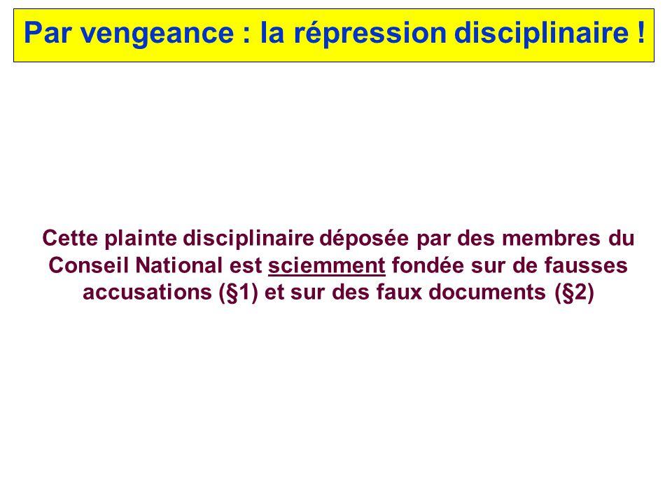 Par vengeance : la répression disciplinaire ! Quelques mois après la condamnation du Conseil National de lOrdre par le Tribunal correctionnel de Paris