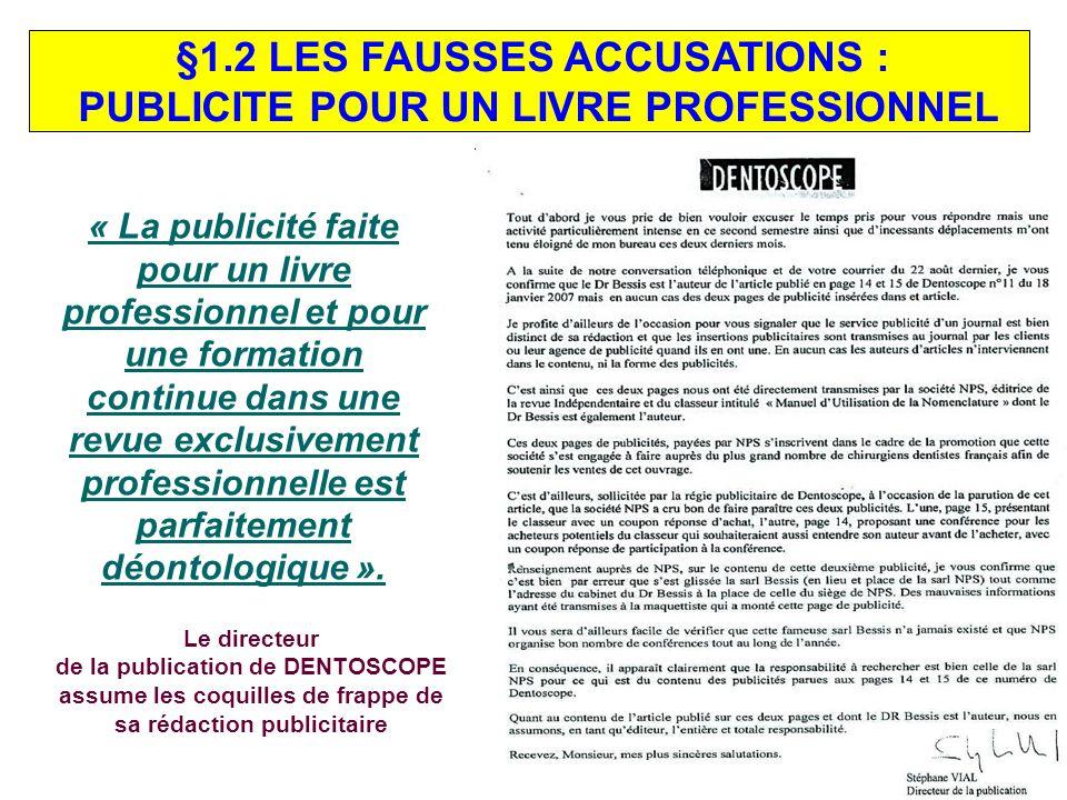 §1.1 LES FAUSSES ACCUSATIONS « Le Code de déontologie, la loi, la constitution et la Convention européenne des droits de lhomme me permettent la liber