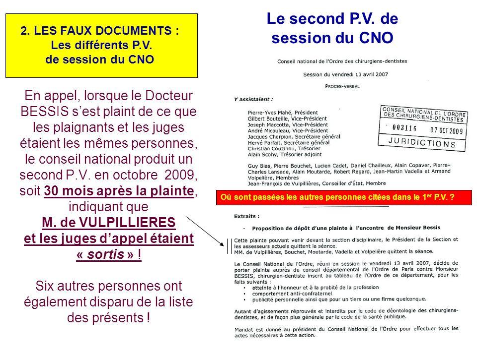 Le premier P.V. davril 2007 indique que M. de VULPILLIERES et les juges dappel siégeaient à cette session 2. LES FAUX DOCUMENTS : Les différents P.V.