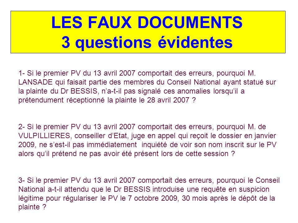 - Comment une plainte du Conseil national contre le Dr BESSIS a pu être signée par son Président M. MAHE le 18 avril 2007 et transmise au conseil dépa