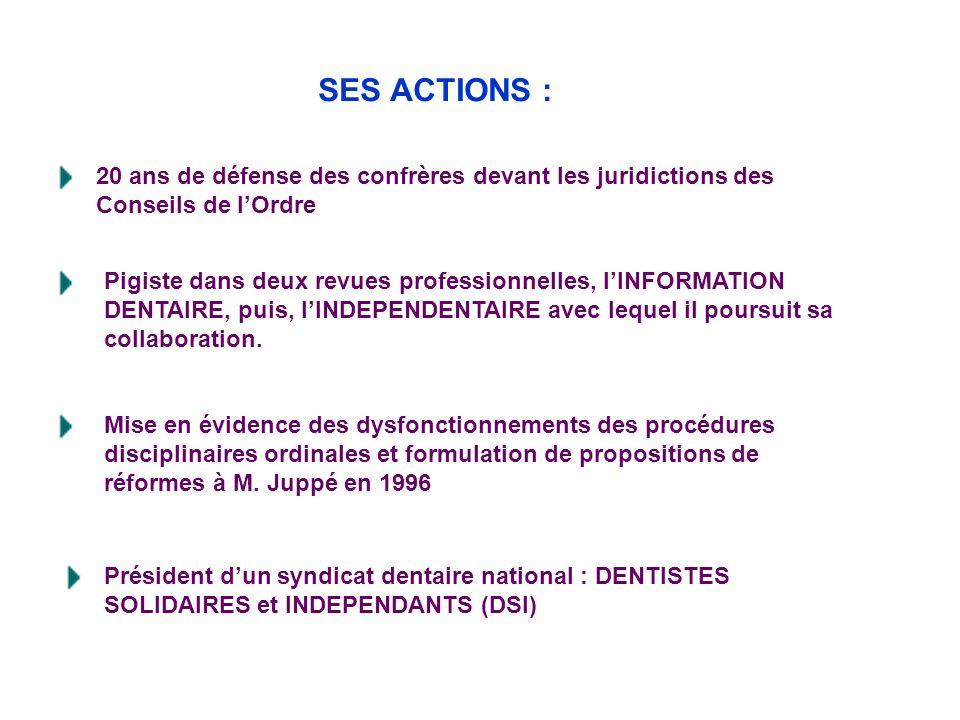 SES ACTIONS : Mise en évidence des dysfonctionnements des procédures disciplinaires ordinales et formulation de propositions de réformes à M.