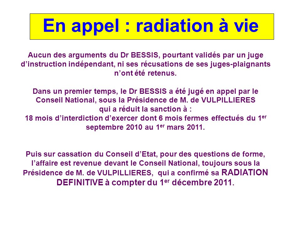 La sanction : radiation à vie .