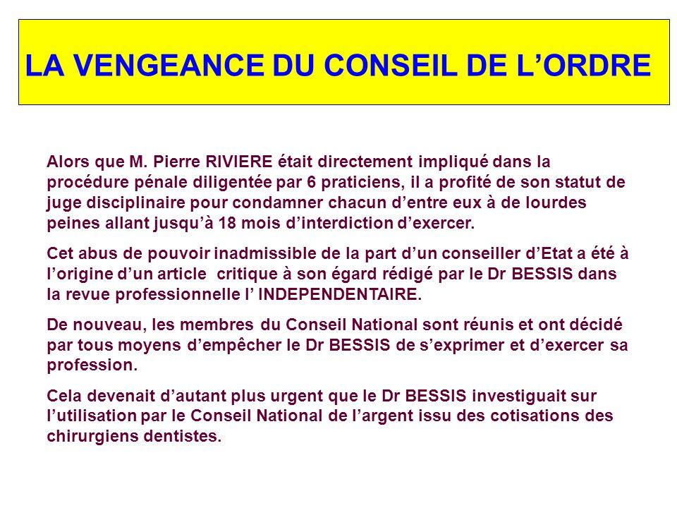 - Comment une plainte du Conseil national contre le Dr BESSIS a pu être signée par son Président M.