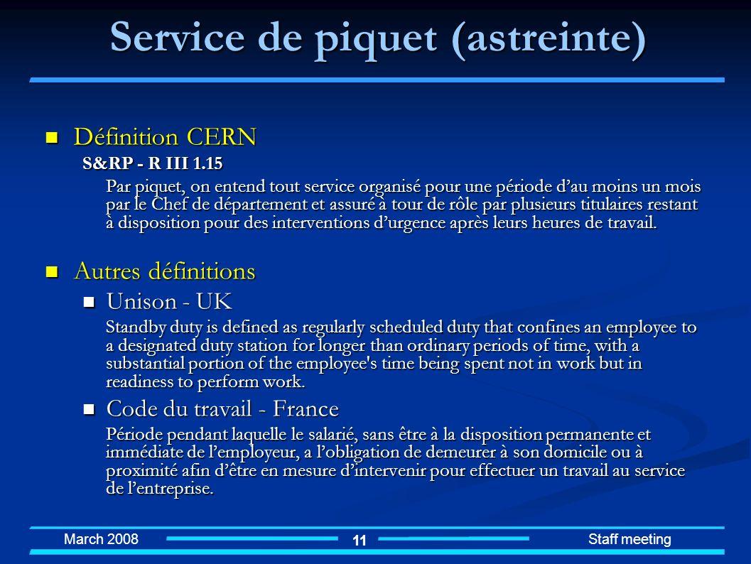 March 2008 Staff meeting 1 Service de piquet (astreinte) Définition CERN Définition CERN S&RP - R III 1.15 Par piquet, on entend tout service organisé