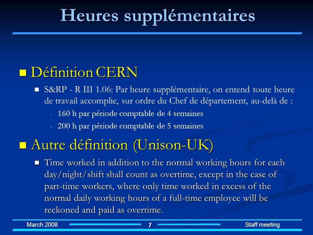 March 2008 Staff meeting 18 Travail par roulement Définition CERN Définition CERN S&RP - R III 1.18 Par roulement, on entend tout service continu assuré régulièrement pendant au moins 15 heures par jour et plus de 96 heures par semaine, le tout pendant au minimum 26 semaines consécutives (congés et arrêts techniques inclus).