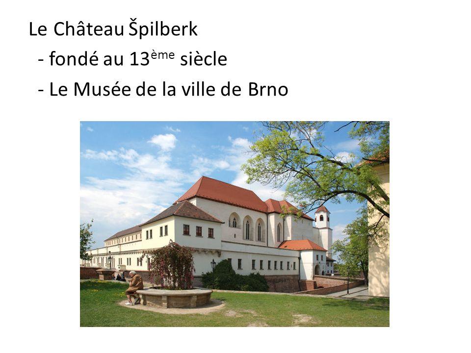 Le Château Špilberk - fondé au 13 ème siècle - Le Musée de la ville de Brno