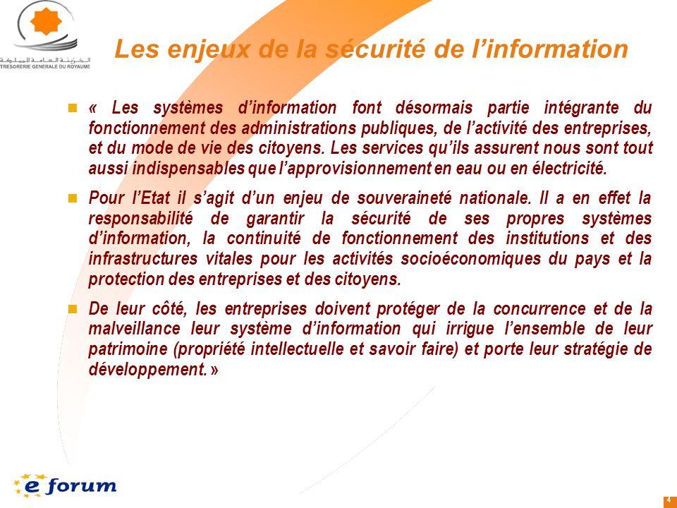 4 « Les systèmes dinformation font désormais partie intégrante du fonctionnement des administrations publiques, de lactivité des entreprises, et du mode de vie des citoyens.