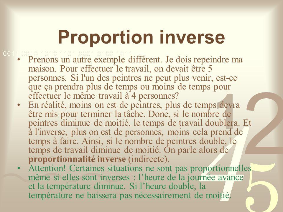 Proportion inverse Prenons un autre exemple différent.
