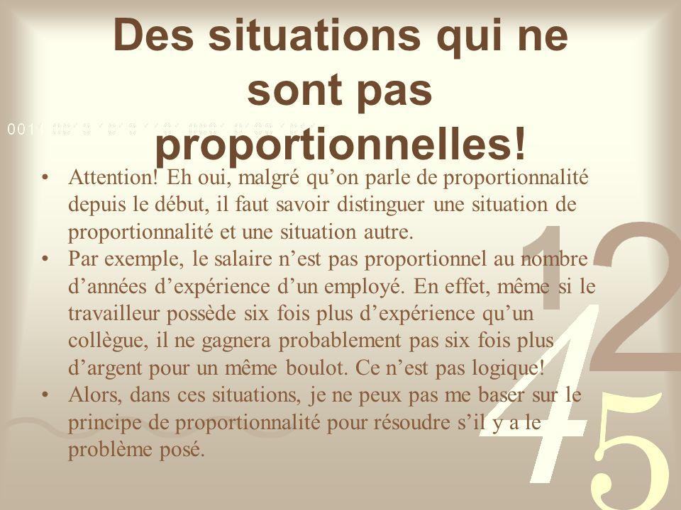 Des situations qui ne sont pas proportionnelles.Attention.
