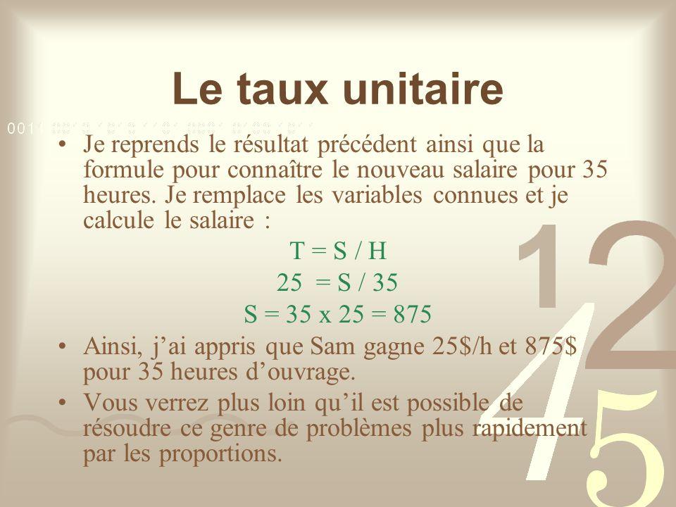 Le taux unitaire Je reprends le résultat précédent ainsi que la formule pour connaître le nouveau salaire pour 35 heures.