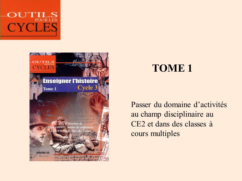 TOME 2 Au CM1, caractériser les périodes historiques de la Préhistoire au Moyen Âge