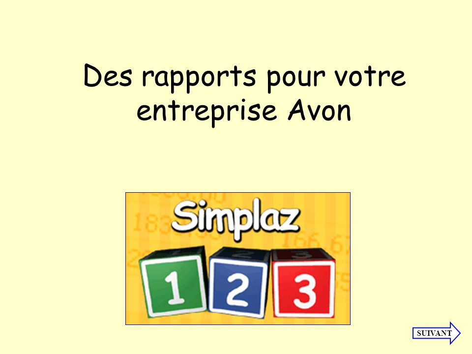 SUIVANT Des rapports pour votre entreprise Avon