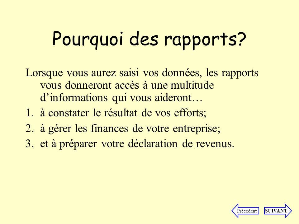 Imprimer un rapport Pour la section Rapports, cliquez sur longlet Rapports.