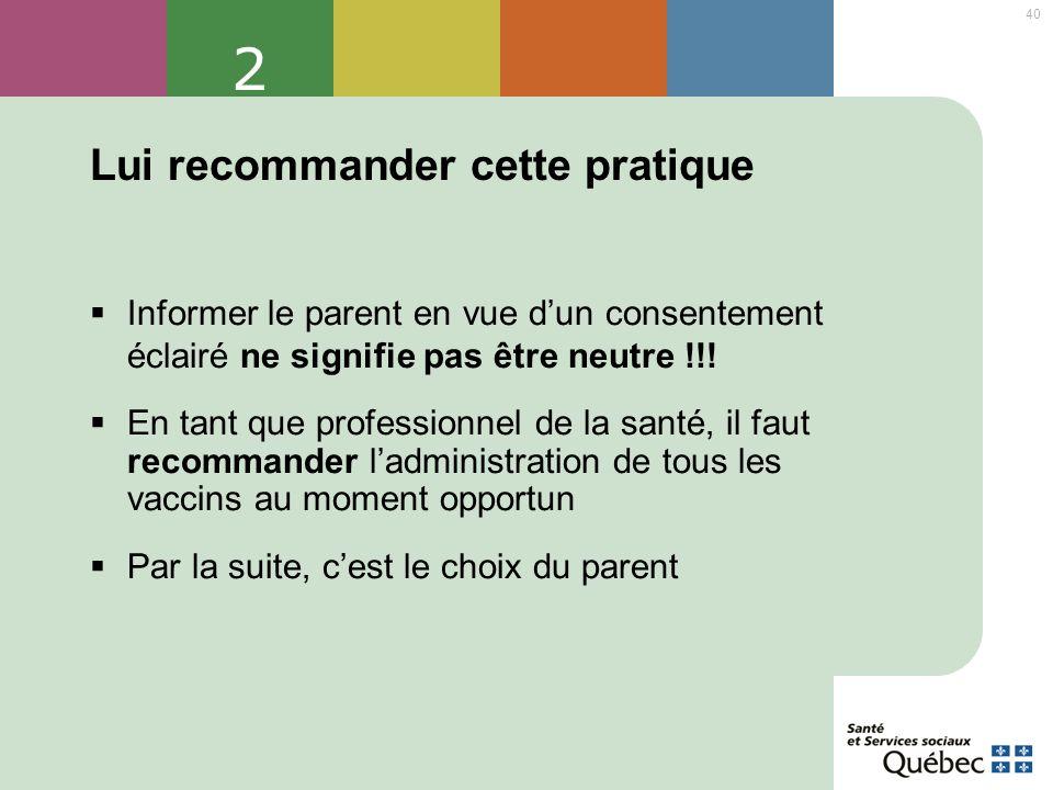 40 2 Lui recommander cette pratique Informer le parent en vue dun consentement éclairé ne signifie pas être neutre !!! En tant que professionnel de la
