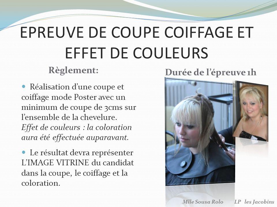 EPREUVE DE COUPE COIFFAGE ET EFFET DE COULEURS Réalisation dune coupe et coiffage mode Poster avec un minimum de coupe de 3cms sur lensemble de la chevelure.