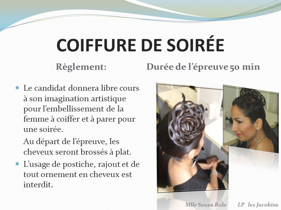 COIFFURE DE SOIRÉE Le candidat donnera libre cours à son imagination artistique pour lembellissement de la femme à coiffer et à parer pour une soirée.