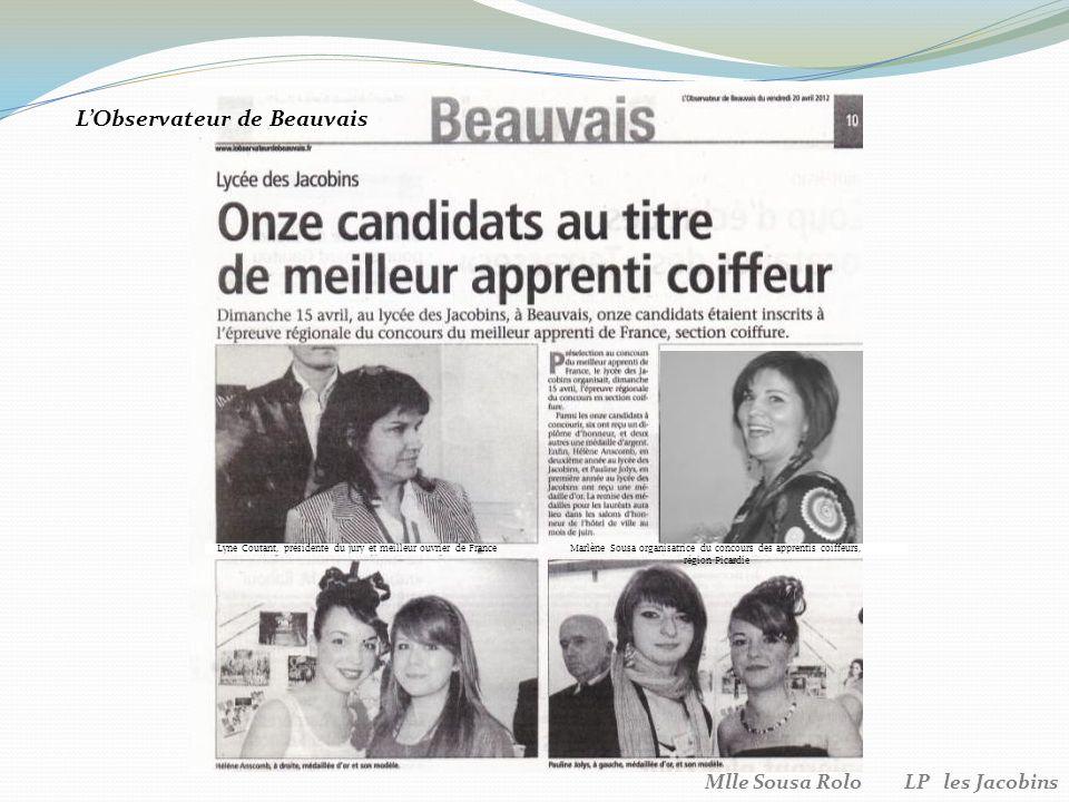 Lyne Coutant, présidente du jury et meilleur ouvrier de FranceMarlène Sousa organisatrice du concours des apprentis coiffeurs, région Picardie LObservateur de Beauvais Mlle Sousa Rolo LP les Jacobins