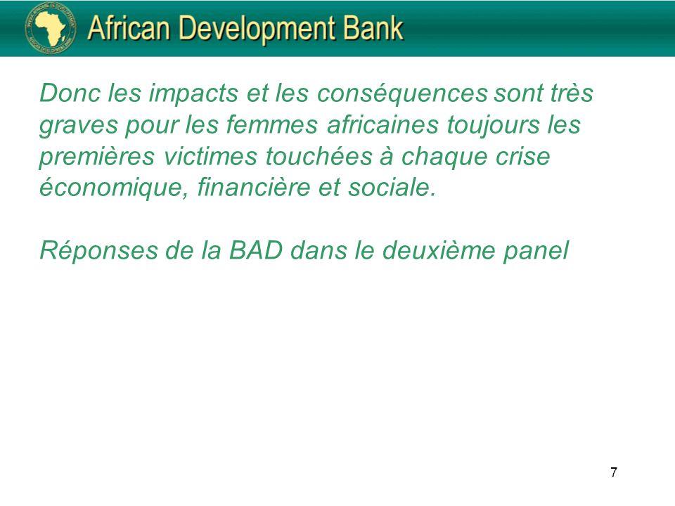 7 Donc les impacts et les conséquences sont très graves pour les femmes africaines toujours les premières victimes touchées à chaque crise économique, financière et sociale.